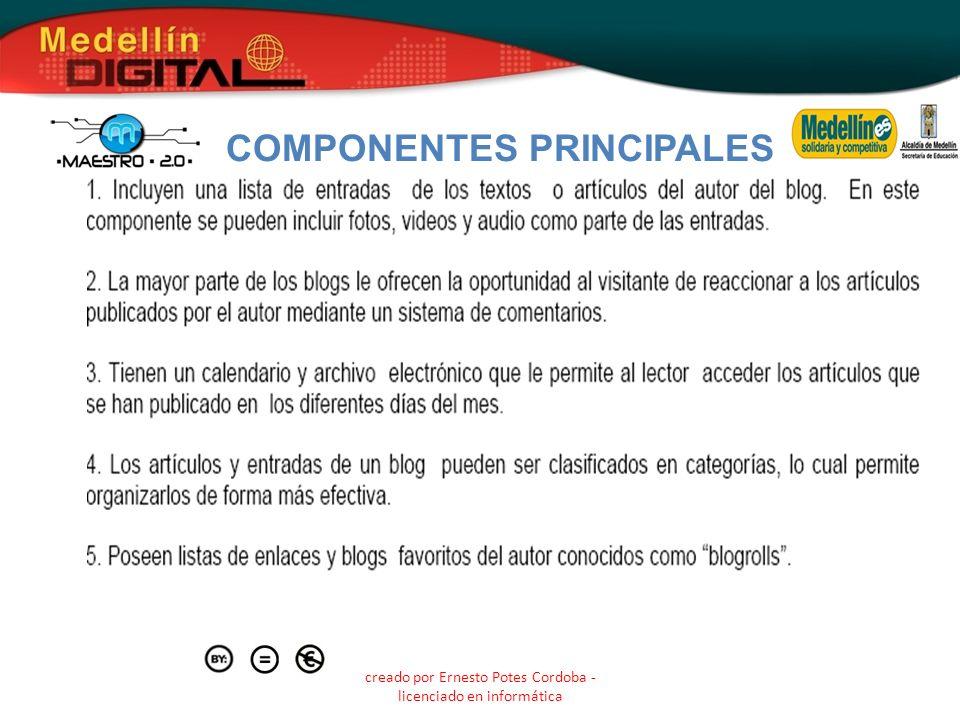 creado por Ernesto Potes Cordoba - licenciado en informática COMPONENTES PRINCIPALES