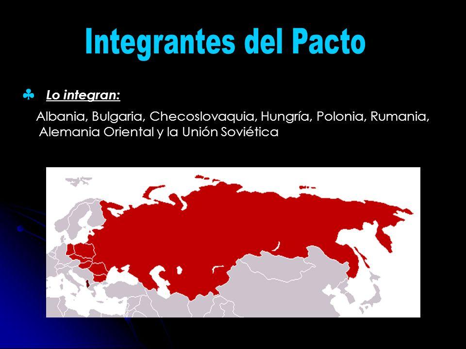 Lo integran: Albania, Bulgaria, Checoslovaquia, Hungría, Polonia, Rumania, Alemania Oriental y la Unión Soviética