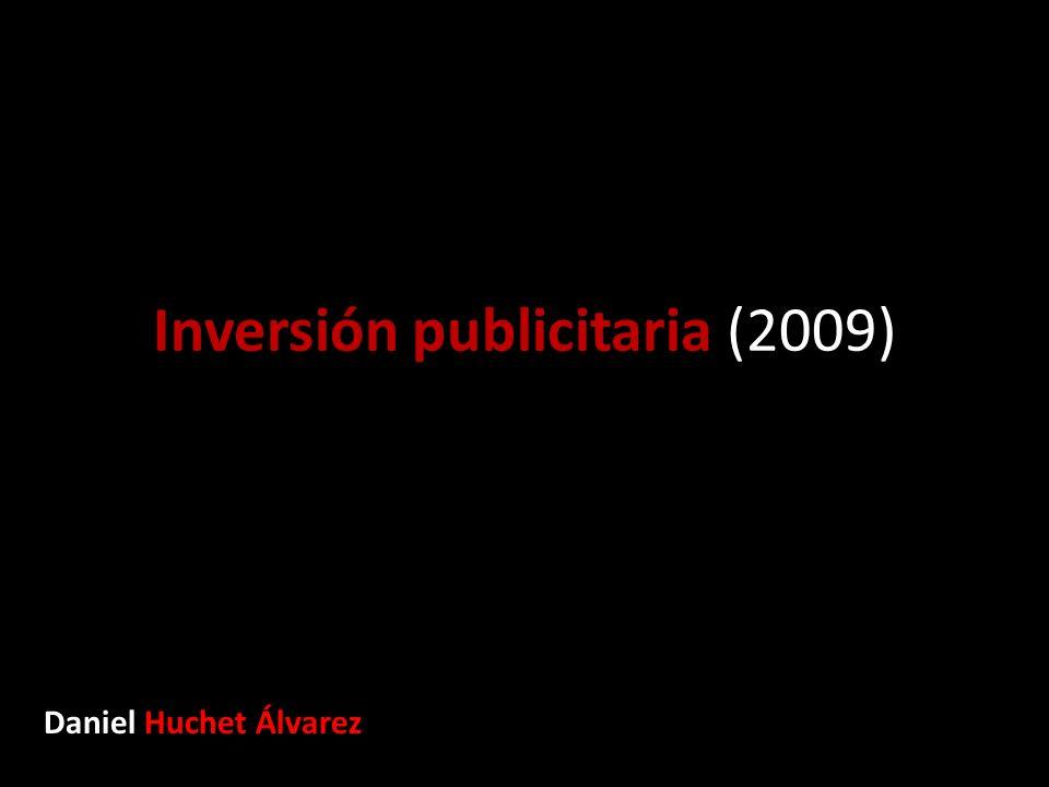 Inversión publicitaria (2009) Daniel Huchet Álvarez
