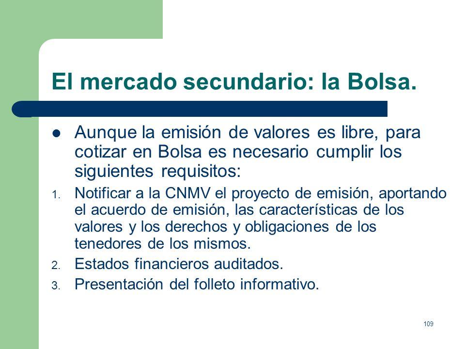 108 El mercado secundario: la Bolsa. A las Bolsas solo tienen acceso las sociedades de valores y las agencias de valores. Las sociedades de valores pu