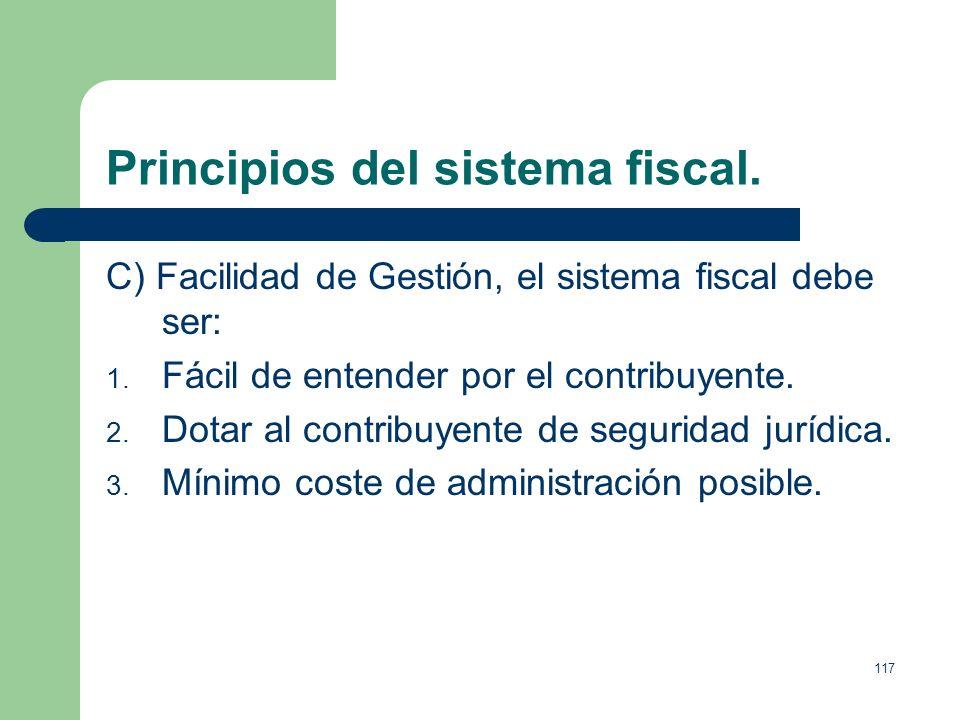 116 Principios del sistema fiscal. B) Principio de Eficiencia, el sistema fiscal debe facilitar los objetivos económicos de: 1. Estabilización, esfuer