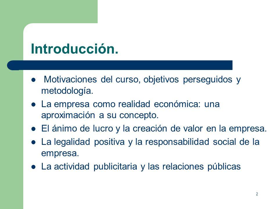 2 Introducción.Motivaciones del curso, objetivos perseguidos y metodología.