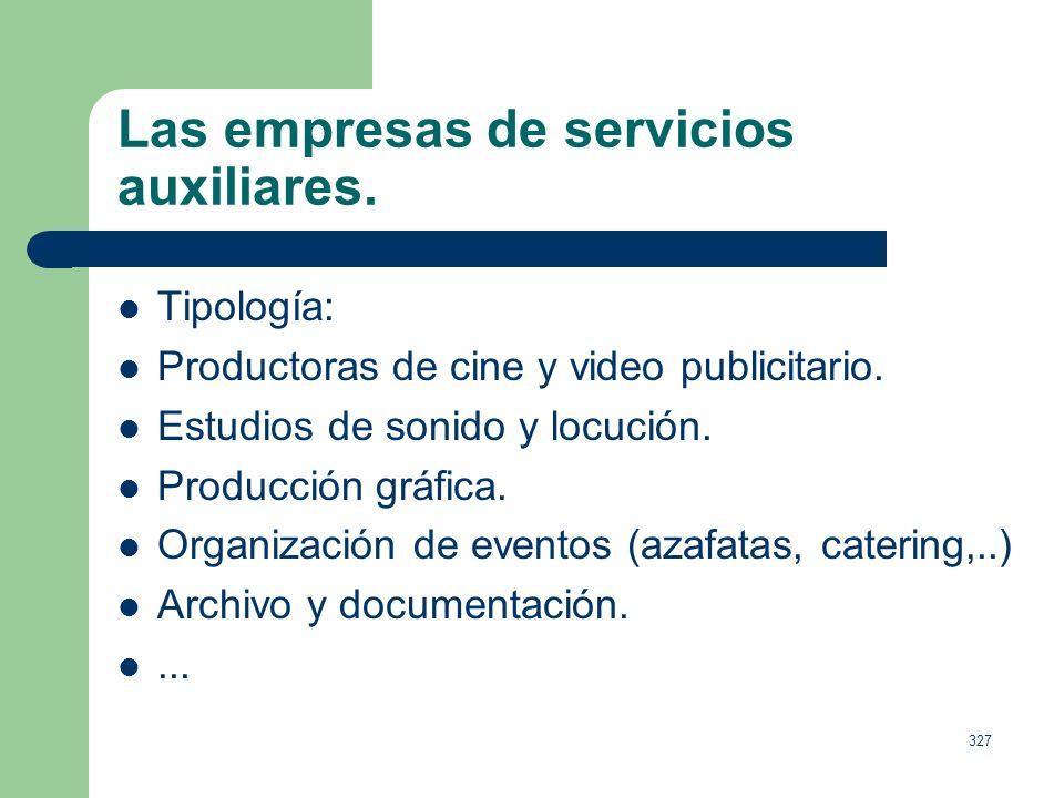 326 Las empresas de servicios auxiliares. Aquellas empresas que proveen ayuda especializada a la industria publicitaria. En los años 60 y parte de los