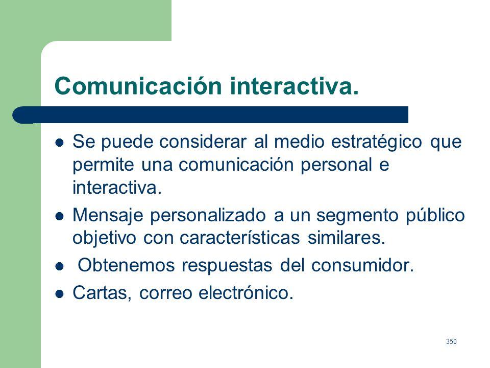349 El concepto below the line y sus características. No se refiere sólo a un tipo de medios, es una estrategia personalizada para acercarse al client