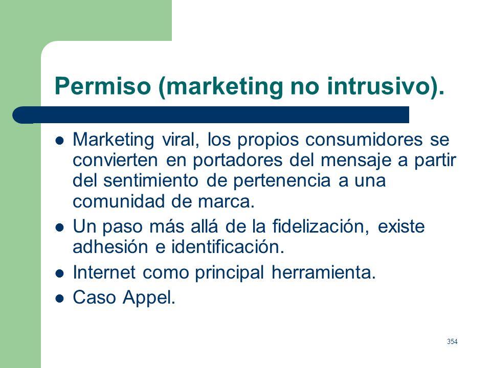 353 Permiso (marketing no intrusivo). Concepto creado por Seth Godin, basado en la confianza en la empresa. Ofrecer mensajes personalizados siempre y