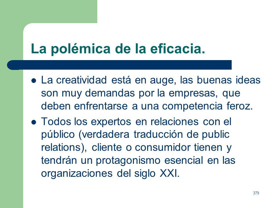 378 La polémica de la eficacia. La eficacia de la campaña puede afectar incluso a la retribución de la agencia, aunque la publicidad sea sólo una herr