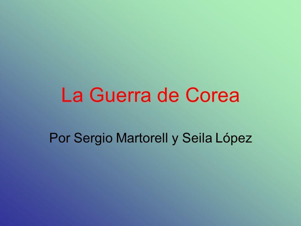 La Guerra de Corea Por Sergio Martorell y Seila López