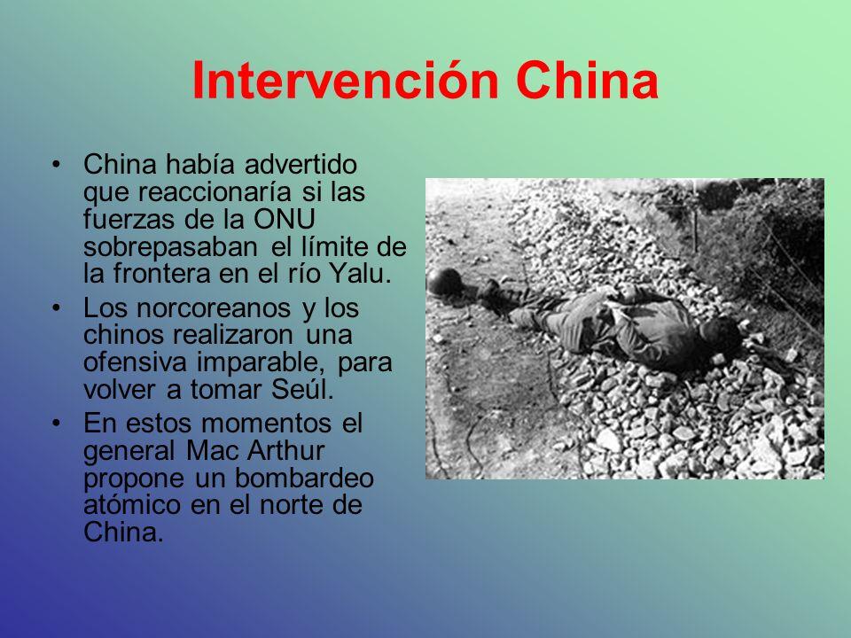 Intervención China China había advertido que reaccionaría si las fuerzas de la ONU sobrepasaban el límite de la frontera en el río Yalu. Los norcorean