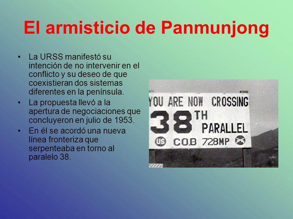 El armisticio de Panmunjong La URSS manifestó su intención de no intervenir en el conflicto y su deseo de que coexistieran dos sistemas diferentes en