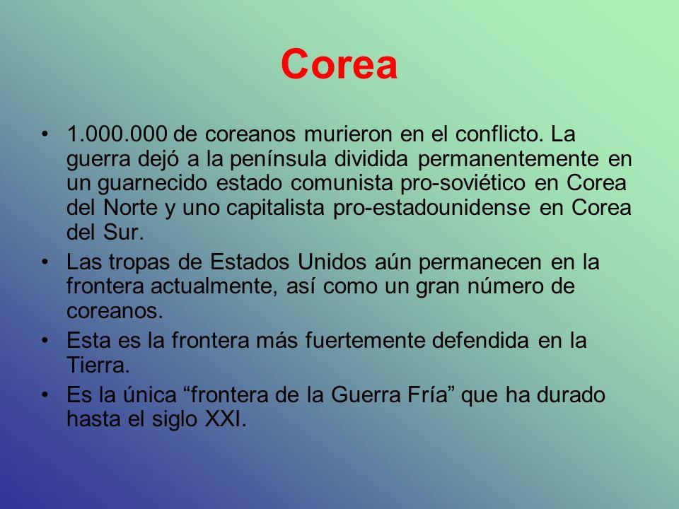 Corea 1.000.000 de coreanos murieron en el conflicto. La guerra dejó a la península dividida permanentemente en un guarnecido estado comunista pro-sov
