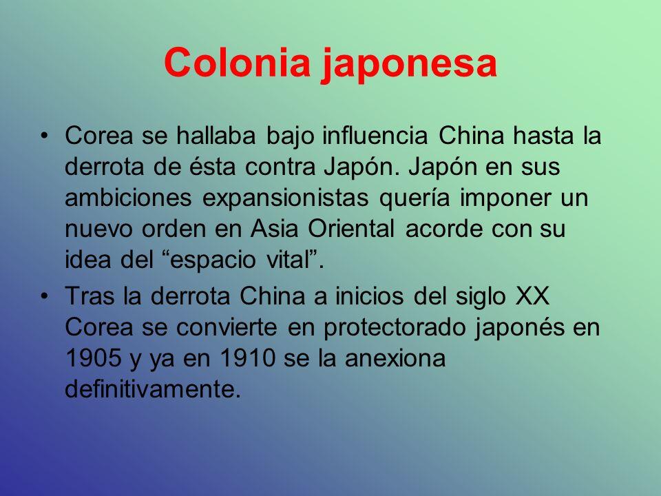 Colonia japonesa Corea se hallaba bajo influencia China hasta la derrota de ésta contra Japón. Japón en sus ambiciones expansionistas quería imponer u
