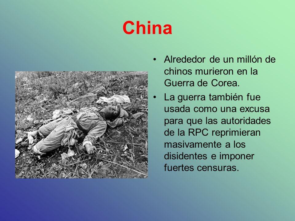 China Alrededor de un millón de chinos murieron en la Guerra de Corea. La guerra también fue usada como una excusa para que las autoridades de la RPC