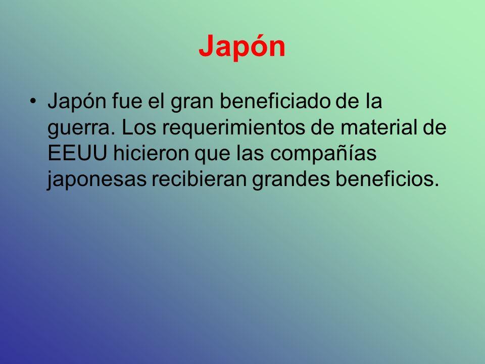 Japón Japón fue el gran beneficiado de la guerra. Los requerimientos de material de EEUU hicieron que las compañías japonesas recibieran grandes benef