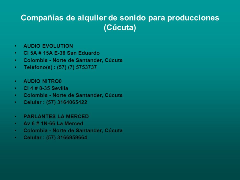 Compañías de alquiler de sonido para producciones (Cúcuta) AUDIO EVOLUTION Cl 5A # 15A E-36 San Eduardo Colombia - Norte de Santander, Cúcuta Teléfono