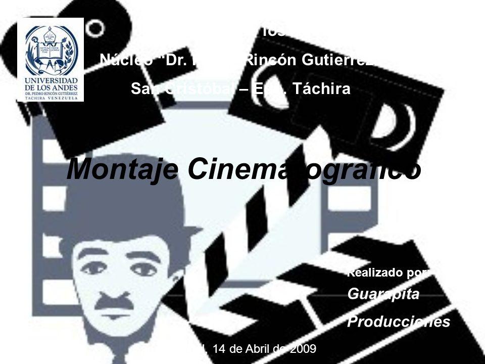 Montaje CinematogrAfico Es la técnica utilizada para el ensamblaje de las sucesivas tomas registradas en una filmación.