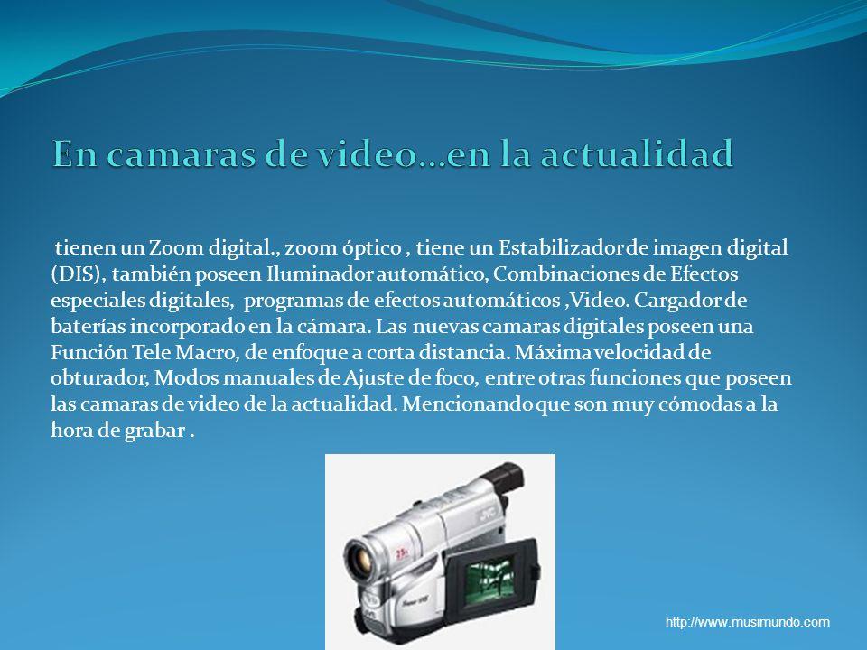 tienen un Zoom digital., zoom óptico, tiene un Estabilizador de imagen digital (DIS), también poseen Iluminador automático, Combinaciones de Efectos e