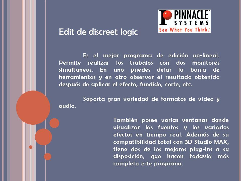 Edit de discreet logic Es el mejor programa de edición no-lineal. Permite realizar los trabajos con dos monitores simultaneos. En uno puedes dejar la