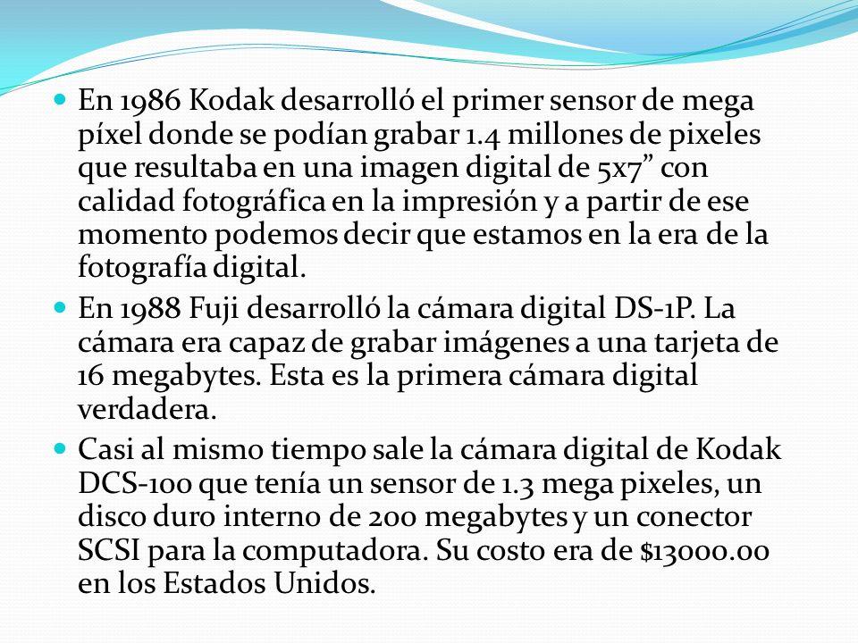 En 1986 Kodak desarrolló el primer sensor de mega píxel donde se podían grabar 1.4 millones de pixeles que resultaba en una imagen digital de 5x7 con