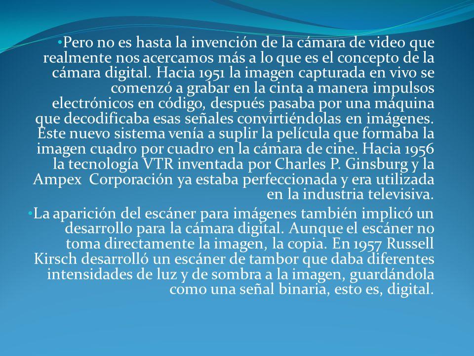 Pero no es hasta la invención de la cámara de video que realmente nos acercamos más a lo que es el concepto de la cámara digital. Hacia 1951 la imagen
