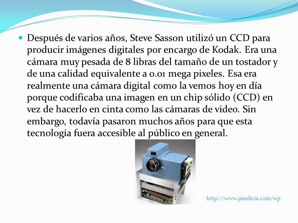 Después de varios años, Steve Sasson utilizó un CCD para producir imágenes digitales por encargo de Kodak. Era una cámara muy pesada de 8 libras del t