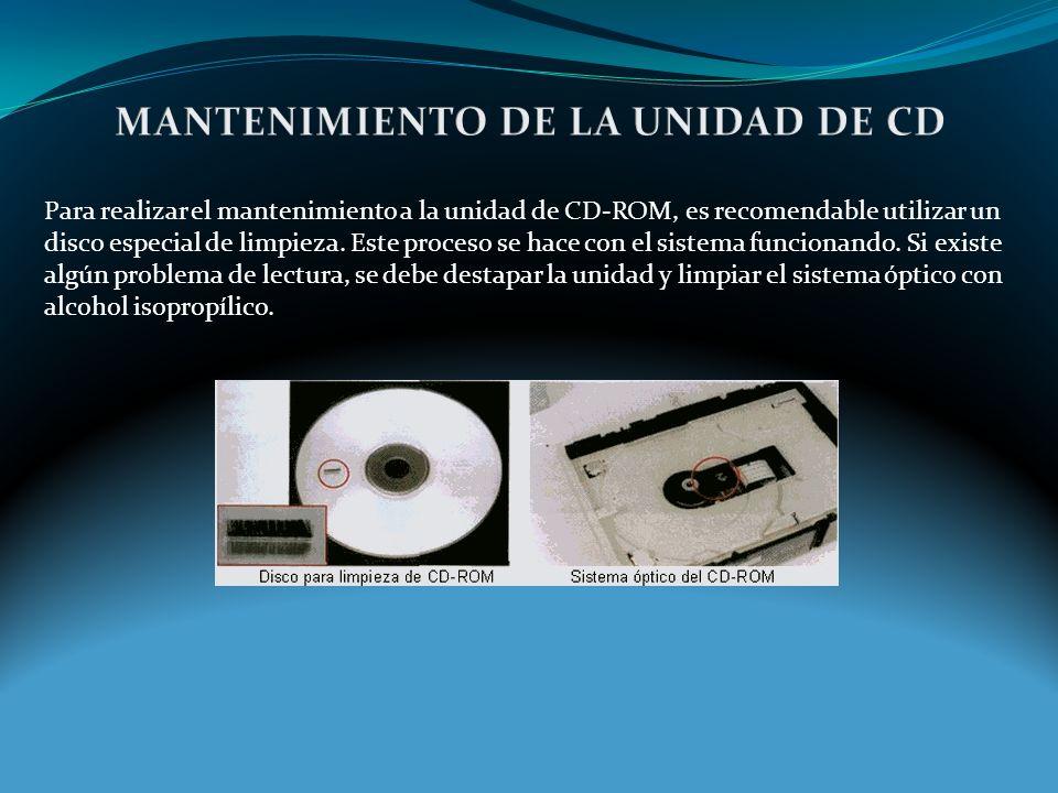 Para realizar el mantenimiento a la unidad de CD-ROM, es recomendable utilizar un disco especial de limpieza.
