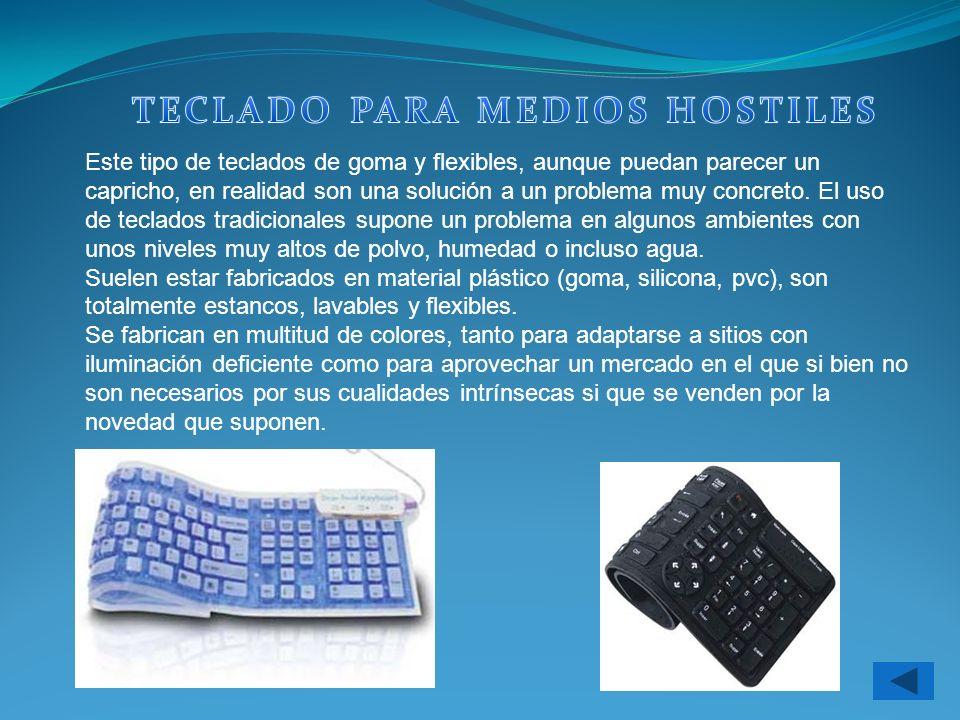 Este tipo de teclados de goma y flexibles, aunque puedan parecer un capricho, en realidad son una solución a un problema muy concreto. El uso de tecla
