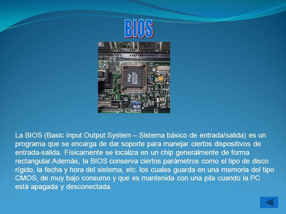 La BIOS (Basic Input Output System – Sistema básico de entrada/salida) es un programa que se encarga de dar soporte para manejar ciertos dispositivos