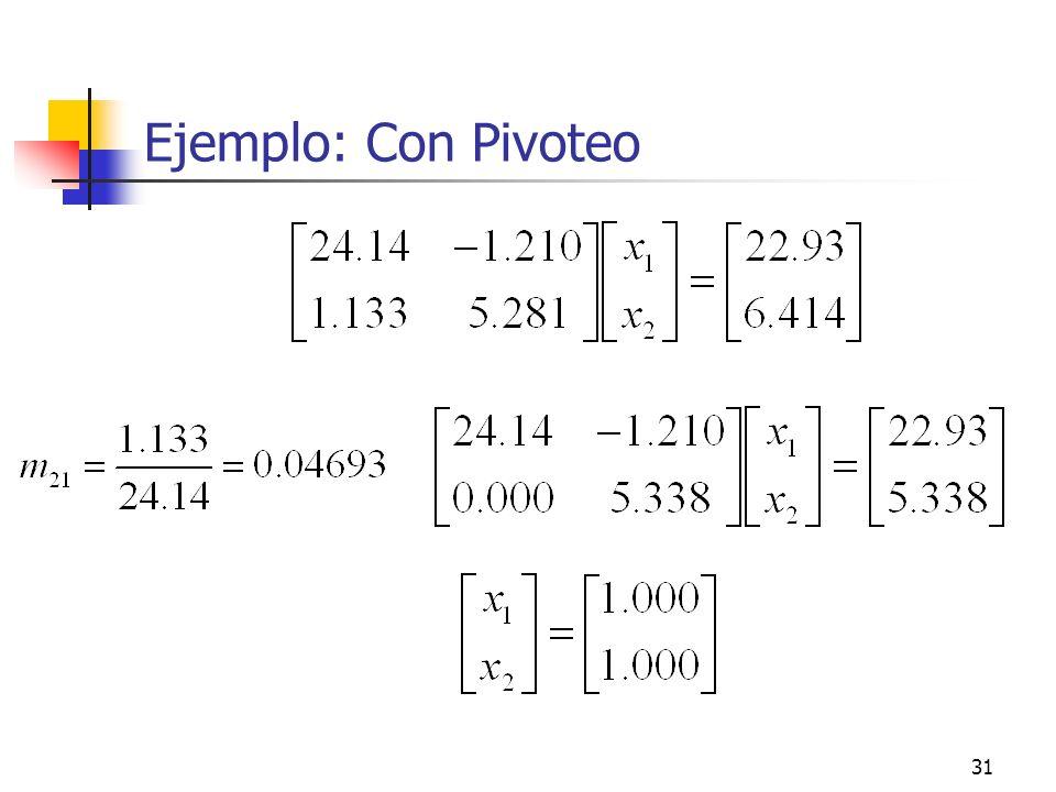 31 Ejemplo: Con Pivoteo