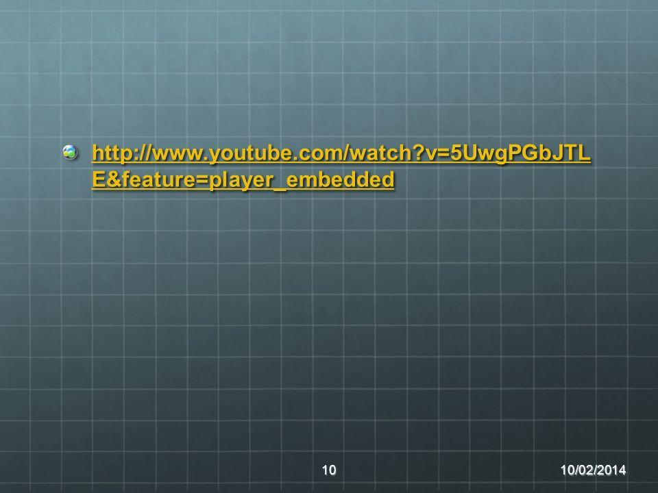 http://www.youtube.com/watch?v=5UwgPGbJTL E&feature=player_embedded http://www.youtube.com/watch?v=5UwgPGbJTL E&feature=player_embedded 10/02/201410