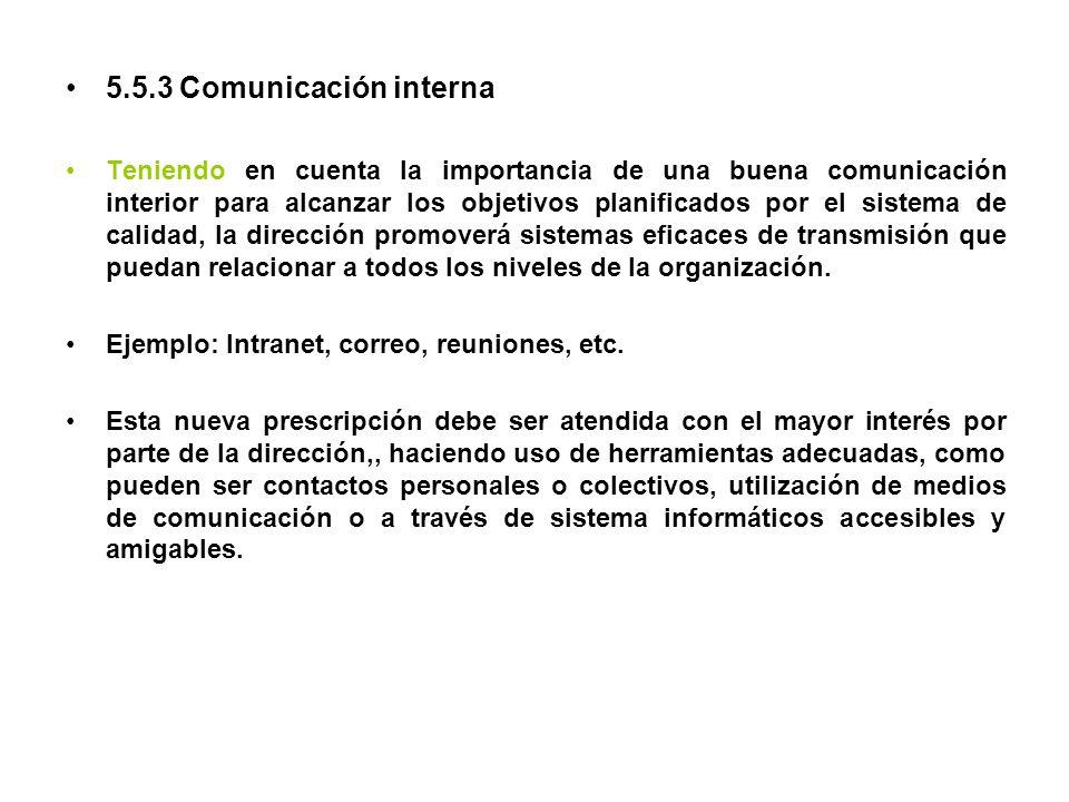 5.5.3 Comunicación interna Teniendo en cuenta la importancia de una buena comunicación interior para alcanzar los objetivos planificados por el sistem
