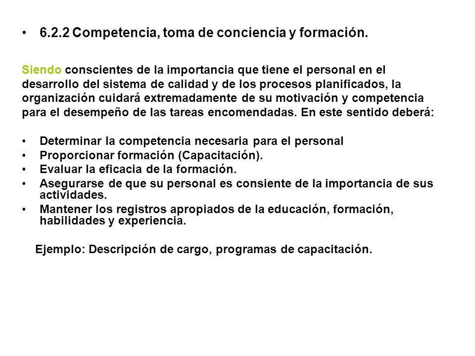 6.2.2 Competencia, toma de conciencia y formación. Siendo conscientes de la importancia que tiene el personal en el desarrollo del sistema de calidad