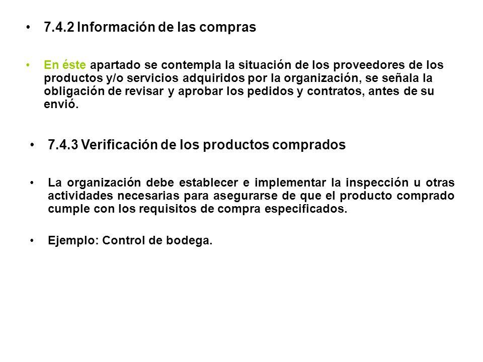 7.4.2 Información de las compras En éste apartado se contempla la situación de los proveedores de los productos y/o servicios adquiridos por la organi