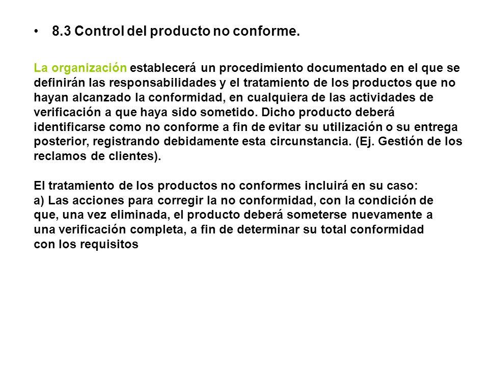 8.3 Control del producto no conforme. La organización establecerá un procedimiento documentado en el que se definirán las responsabilidades y el trata