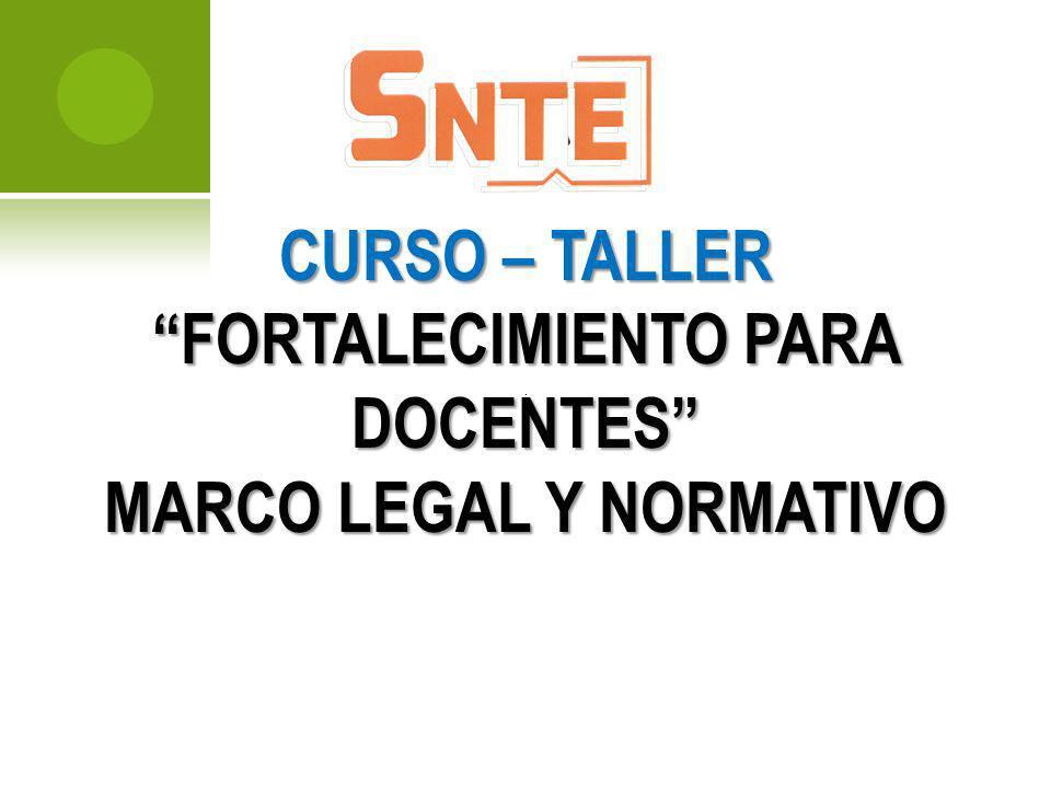 CURSO – TALLER FORTALECIMIENTO PARA DOCENTES MARCO LEGAL Y NORMATIVO