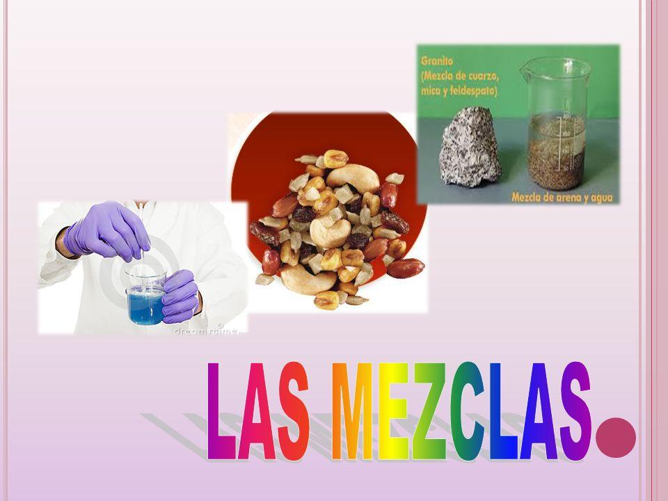 Las mezclas son materiales químicos constituidos por la unión física de dos o más sustancias diferentes.