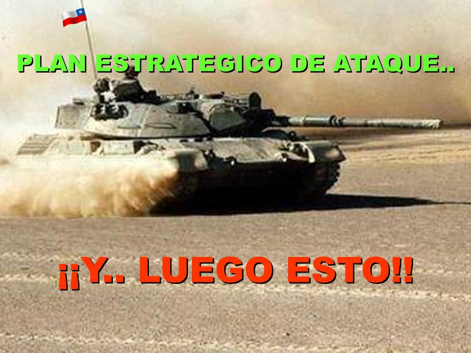 NUESTRA PATRIA.. YA ESTA INVADIDA.. LA FUERZA ARMADA CHILENA ESTA DISPUESTA.. A DEFENDER SUS INVERSIONES.. A CUALQUIER PRECIO. NUESTRA PATRIA.. YA EST