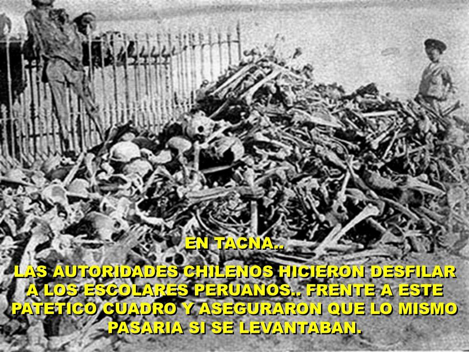 EN TACNA..LAS AUTORIDADES CHILENOS HICIERON DESFILAR A LOS ESCOLARES PERUANOS..