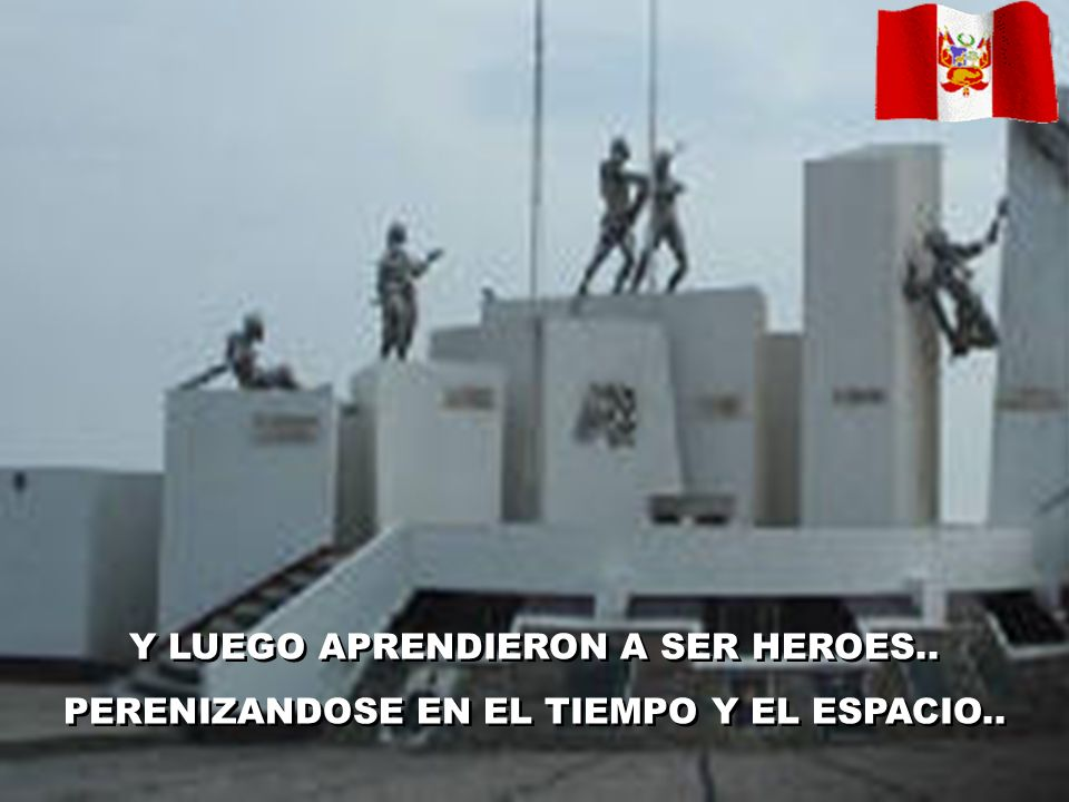 Y LUEGO APRENDIERON A SER HEROES..PERENIZANDOSE EN EL TIEMPO Y EL ESPACIO..