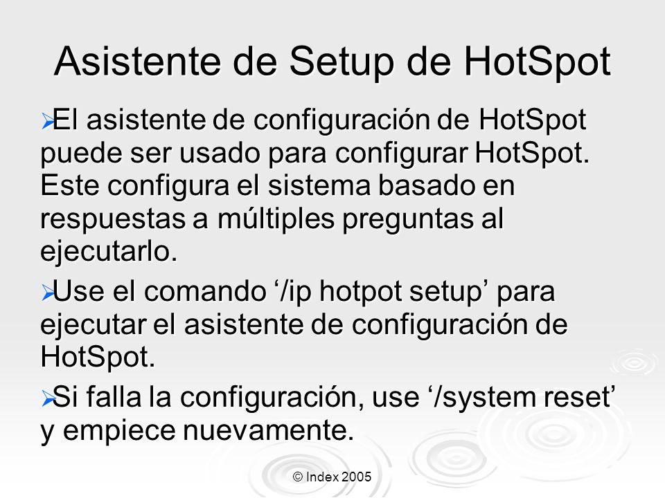 © Index 2005 Asistente de Setup de HotSpot El asistente de configuración de HotSpot puede ser usado para configurar HotSpot. Este configura el sistema