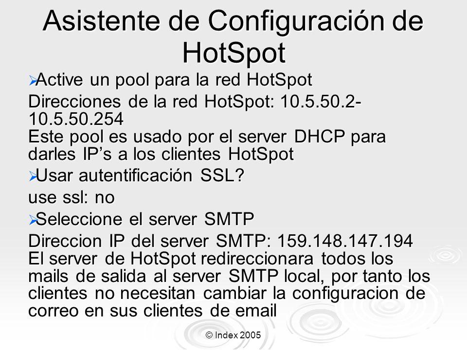 © Index 2005 Asistente de Configuración de HotSpot Active un pool para la red HotSpot Active un pool para la red HotSpot Direcciones de la red HotSpot