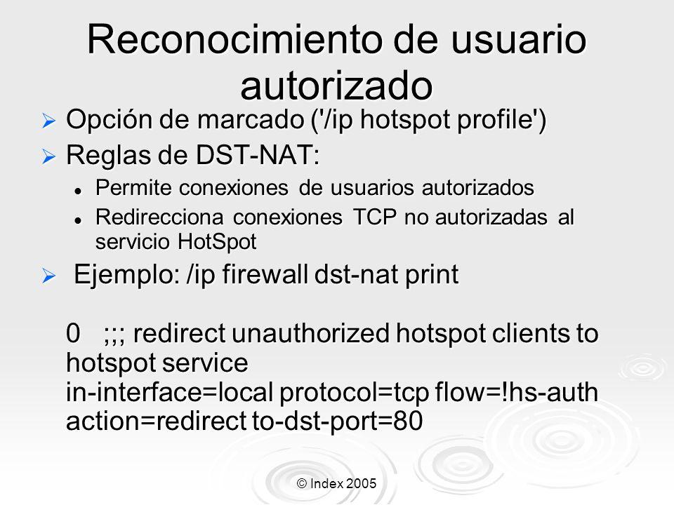 © Index 2005 Reconocimiento de usuario autorizado Opción de marcado ('/ip hotspot profile') Opción de marcado ('/ip hotspot profile') Reglas de DST-NA
