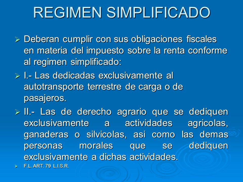 REGIMEN SIMPLIFICADO III.- Las que se dediquen exclusivamente a actividades pesqueras.