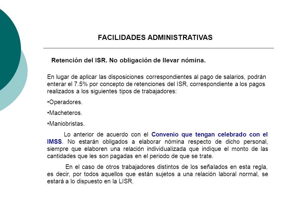 En lugar de aplicar las disposiciones correspondientes al pago de salarios, podrán enterar el 7.5% por concepto de retenciones del ISR, correspondient