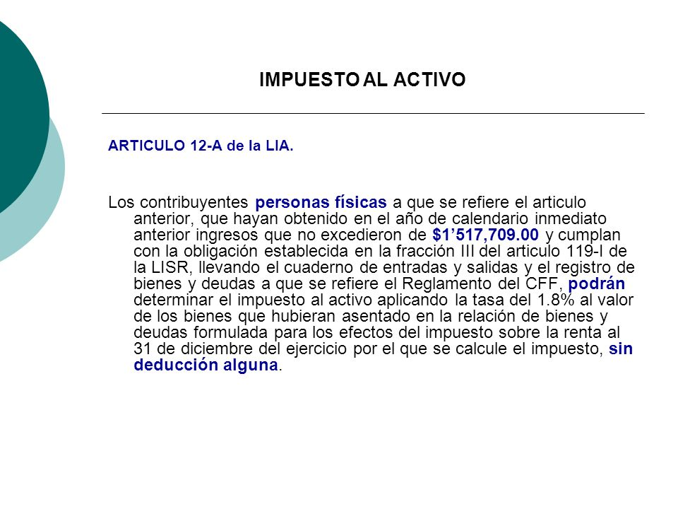 ARTICULO 12-A de la LIA. Los contribuyentes personas físicas a que se refiere el articulo anterior, que hayan obtenido en el año de calendario inmedia