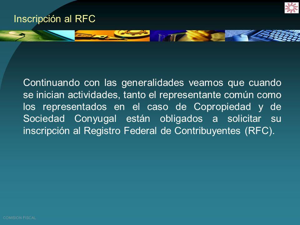 EN MATERIA DE CODIGO FISCAL DE LA FEDERACION Se da de alta al representante común de la copropiedad y los copropietarios para efectos de ISR, IAC y el representante común para IVA.