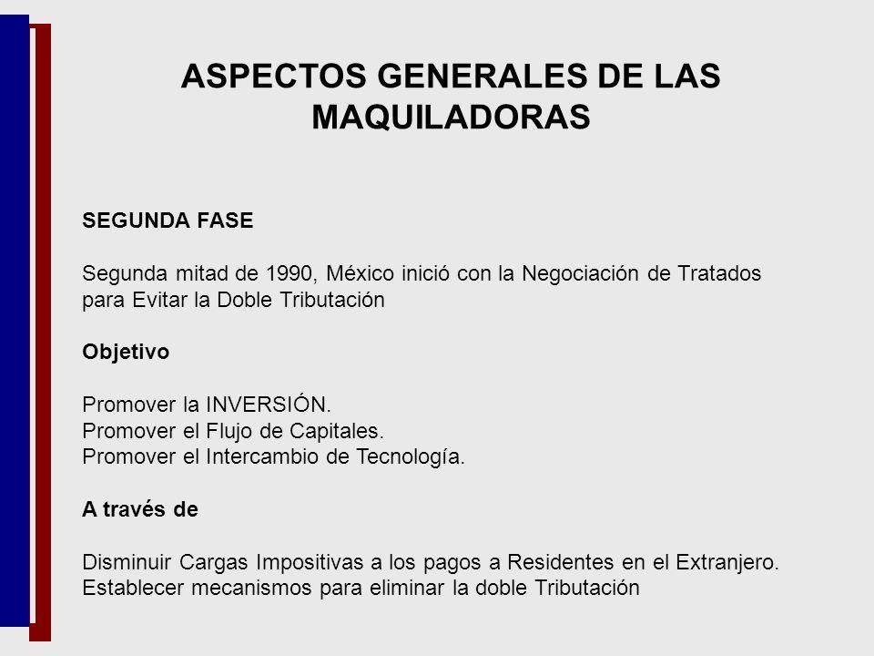 SEGUNDA FASE Segunda mitad de 1990, México inició con la Negociación de Tratados para Evitar la Doble Tributación Objetivo Promover la INVERSIÓN. Prom