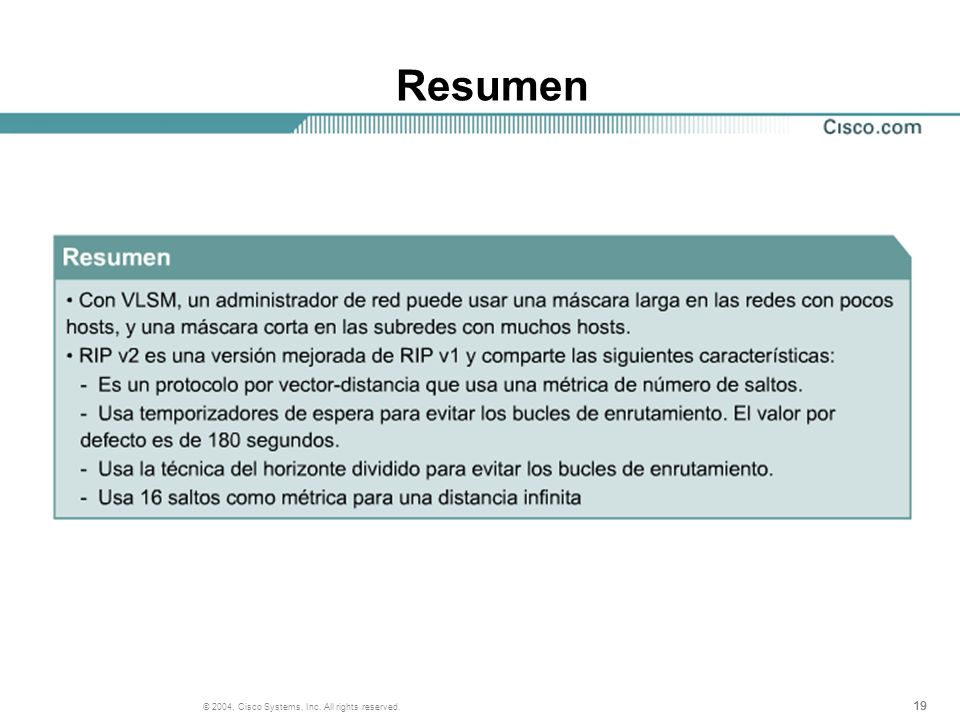 19 © 2004, Cisco Systems, Inc. All rights reserved. Resumen