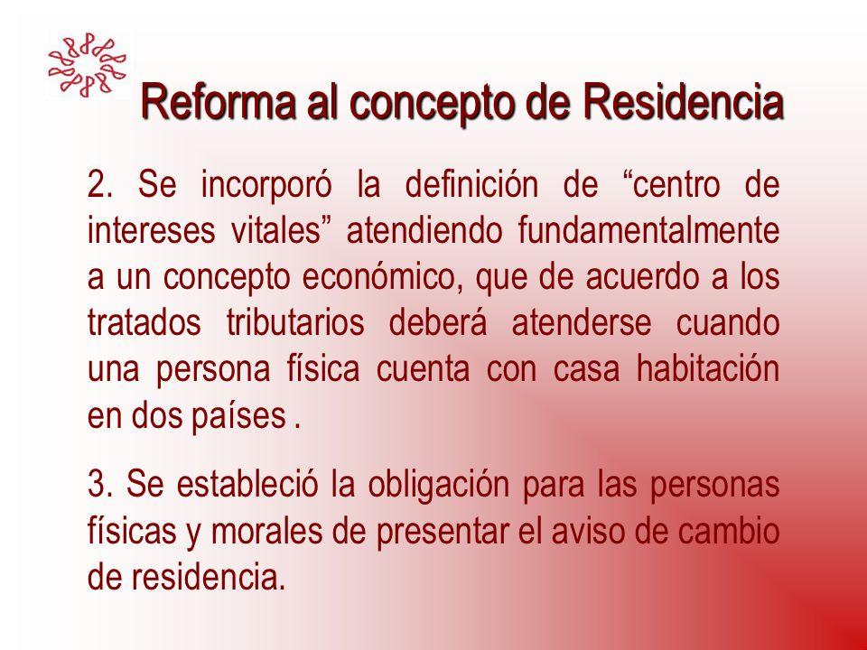 Reforma al concepto de Residencia Reforma al concepto de Residencia 2. Se incorporó la definición de centro de intereses vitales atendiendo fundamenta