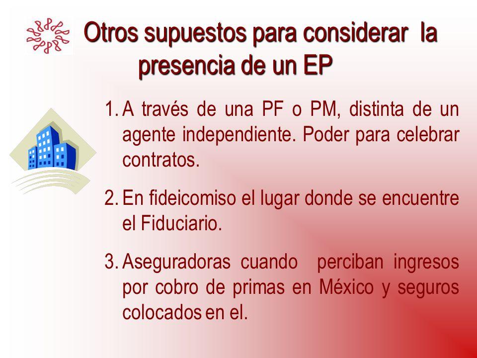 Otros supuestos para considerar la presencia de un EP Otros supuestos para considerar la presencia de un EP 1.A través de una PF o PM, distinta de un
