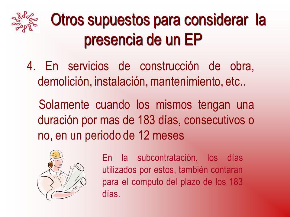 Otros supuestos para considerar la presencia de un EP Otros supuestos para considerar la presencia de un EP 4. En servicios de construcción de obra, d